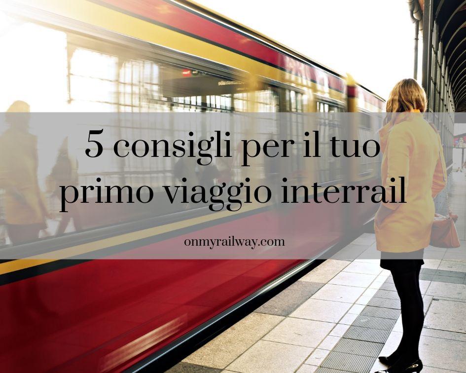 5 consigli utili per il tuo primo viaggio interrail