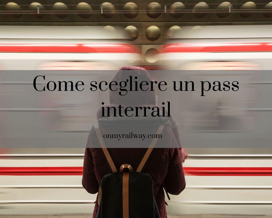 scopri come scegliere il pass interrail più adatto per il tuo viaggio