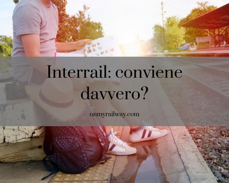 Interrail: conviene davvero?