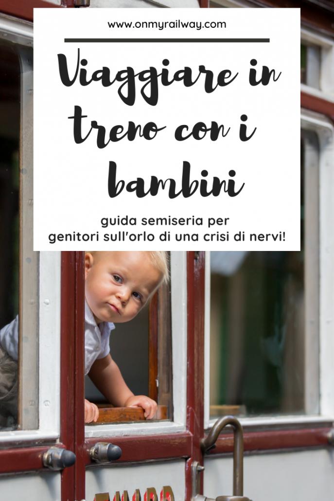 Guida semiseria per genitori che hanno deciso di viaggiare per la prima volta in treno con bambini piccoli o neonati e non sanno come uscirne vivi!