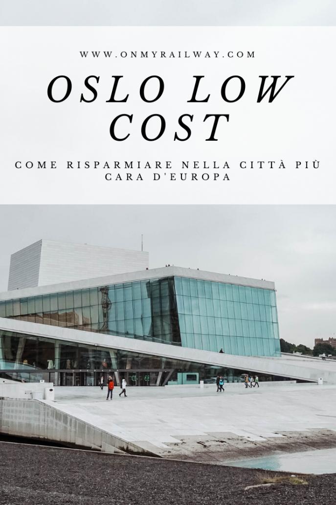 Oslo low cost: consigli per risparmiare durante la visita alla costosa capitale della Norvegia