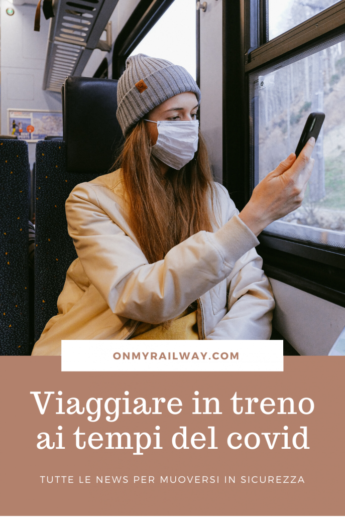 Viaggiare in treno ai tempi del covid: ecco come farlo in sicurezza