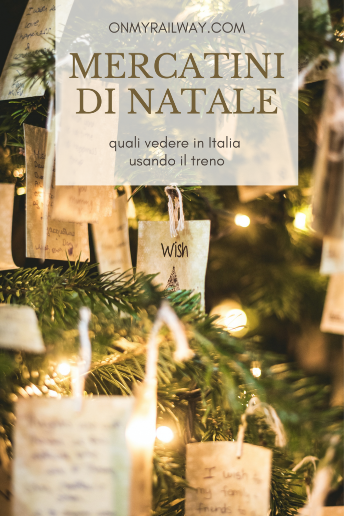 I migliori mercatini di Natale da raggiungere in treno in Italia